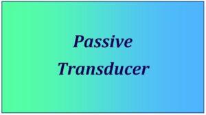 Passive Transducer